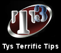 Tys Terrific Tips